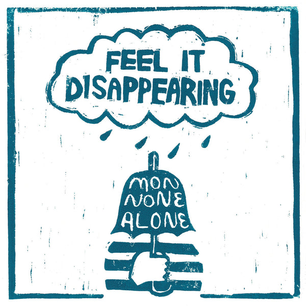 Monnone Alone - Feel It Disappearing 7""