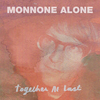 Monnone Alone - Together At Last cd/lp
