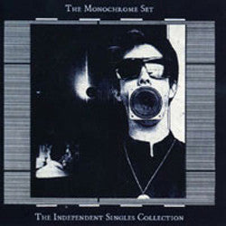Monochrome Set - The Independent Singles Collection cd