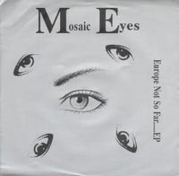 Mosaic Eyes - Europe Not So Far… EP 7""