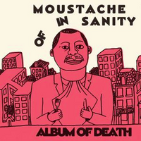 Moustache Of Insanity - Album Of Death cd/lp