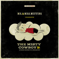 Mr. & Mrs. Muffins - The Misty Cowboy & Other Songs To Dream By lp
