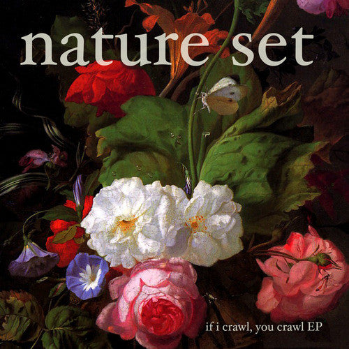 Nature Set - If I Crawl, You Crawl EP cdep