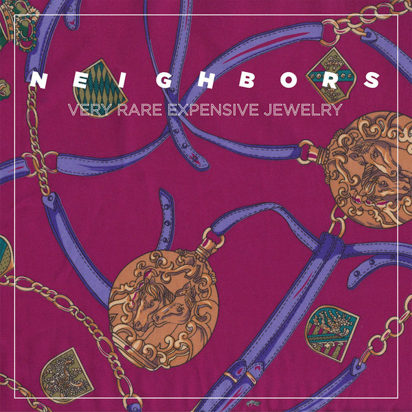 Neighbors - Very Rare Expensive Jewelry cs