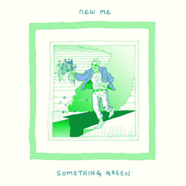 New Me - Something Green 7""