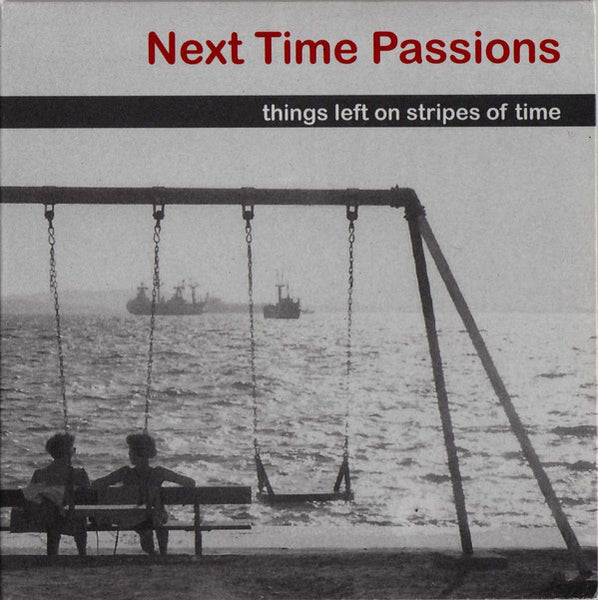 Next Time Passions - Things Left On Stripes Of Time cd