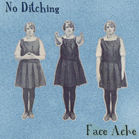 No Ditching - Face Ache EP 7""