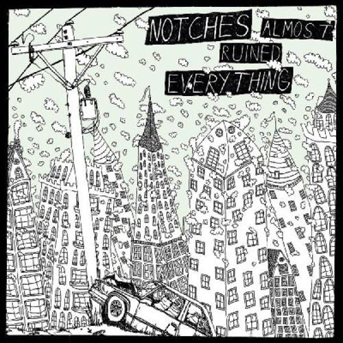 Notches - Almost Ruined Everything lp