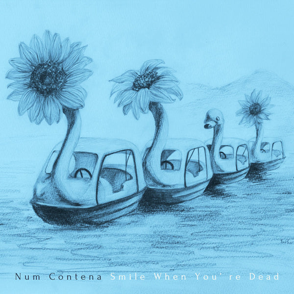 Num Contena - Smile When You're Dead cd