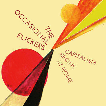 Occasional Flickers - Capitalism Begins At Home 7""