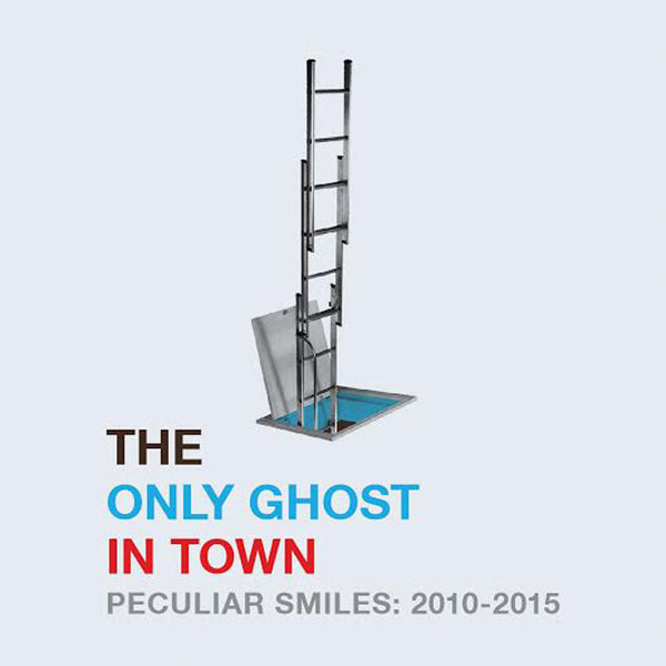 Only Ghost In Town - Peculiar Smiles: 2010-2015 cs