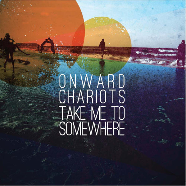 Onward Chariots - Take Me To Somewhere EP cdep