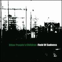 Other People's Children - Field Of Sadness cd