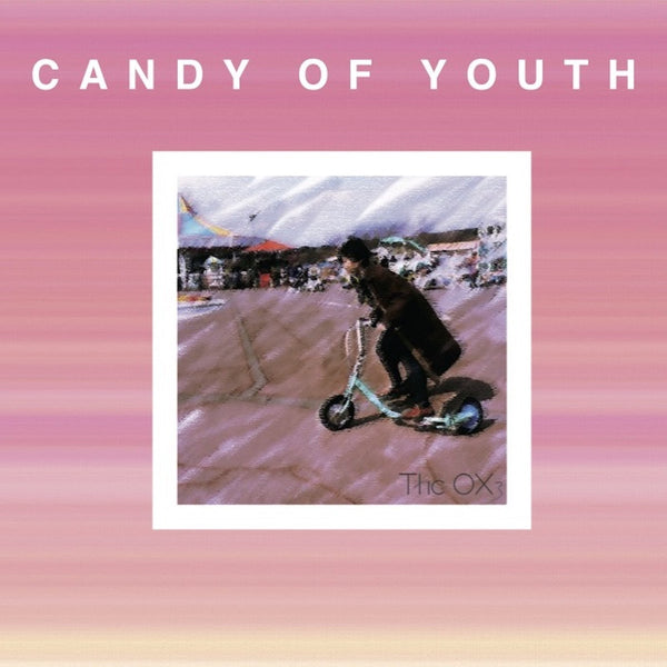 OXs - Candy Of Youth cd