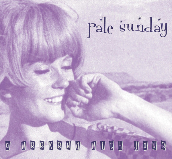 Pale Sunday - A Weekend With Jane cdep