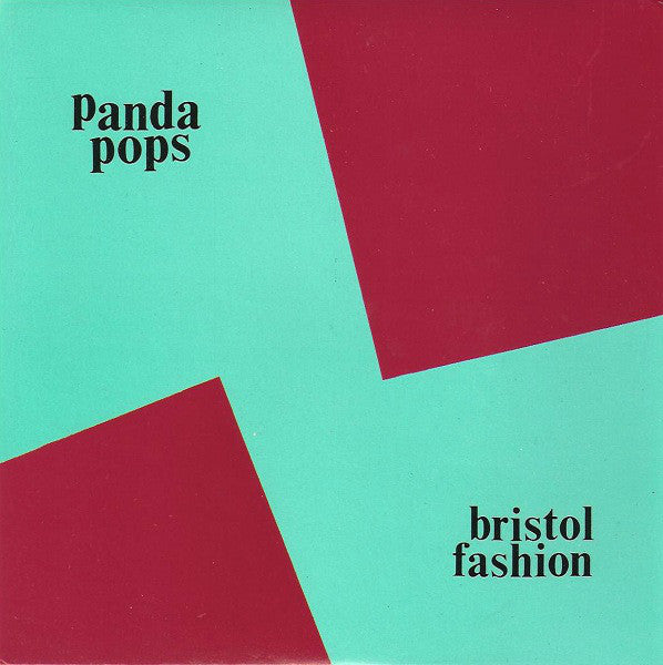 Panda Pops - Bristol Fashion 7""