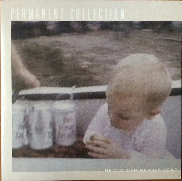 Permanent Collection - Newly Wed Nearly Dead lp