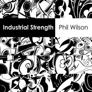 Wilson, Phil - Industrial Strength dbl 7""