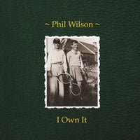 Wilson, Phil - I Own It 7""