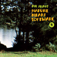 Pia Fraus - Nature Heart Software cd/lp