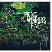 Picnic - The Weather's Fine cd/lp