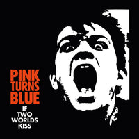 Pink Turns Blue - If Two Worlds Kiss lp
