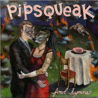 Pipsqueak - Fowl Hymns lp
