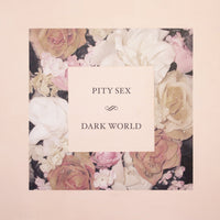 Pity Sex - Dark World lp