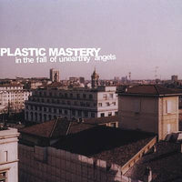 Plastic Mastery - In The Fall Of Unearthly Angels cd
