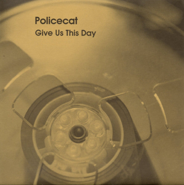 Policecat - Give Us This Day 7""