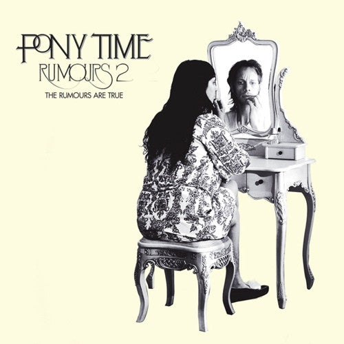 Pony Time - Rumours 2: The Rumours Are True cd/lp
