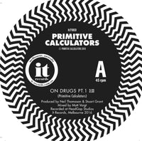 Primitive Calculators - On Drugs 7""