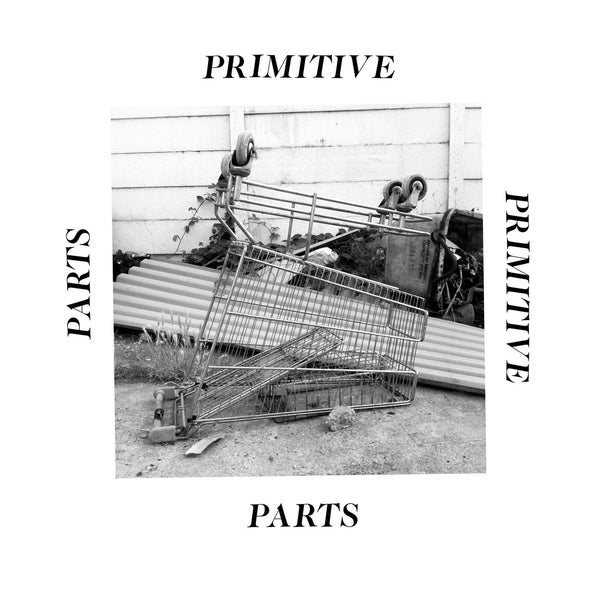 Primitive Parts - Parts Primitive cd/lp