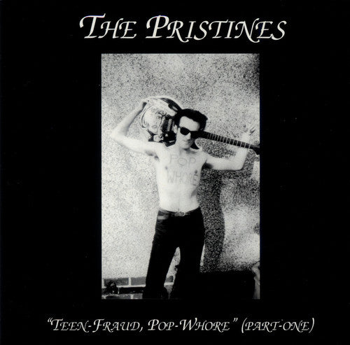 Pristines - Teen-Fraud, Pop-Whore (Part One) cd