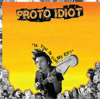 Proto Idiot - Is You Is You My EP? cd