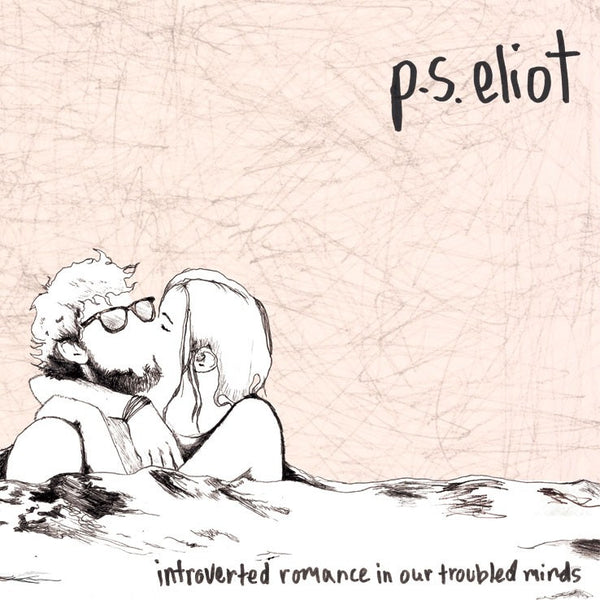 P.S. Eliot - Introverted Romance In Our Troubled Minds lp