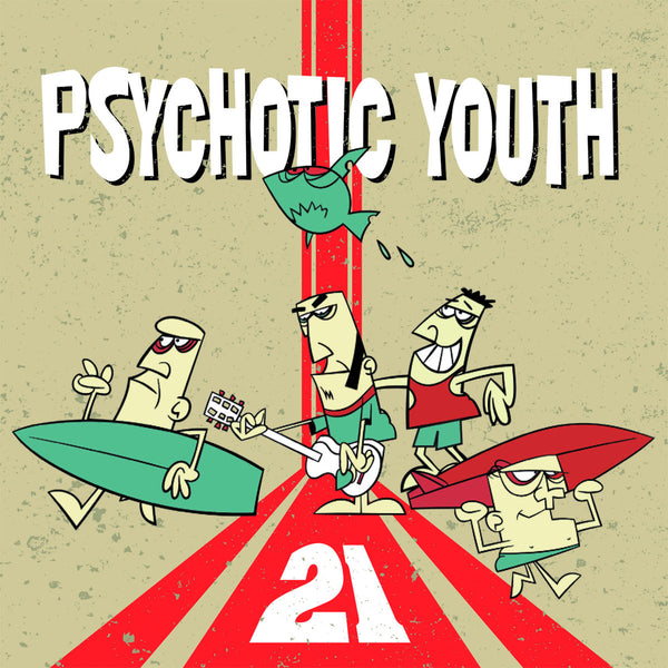 Psychotic Youth - 21 cd