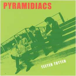 Pyramidiacs - Teeter Totter cd