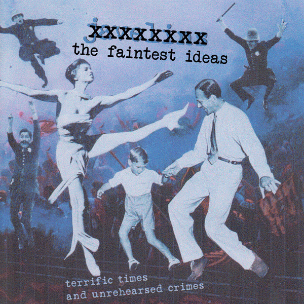 Faintest Ideas - Terrific Times And Unrehearsed Crimes cd