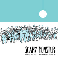 Scary Monster - Makeout Party At Werewolf Club cd