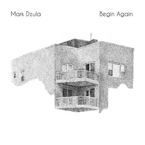 Dzula, Mark - Begin Again cd