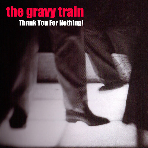 Gravy Train - Thank You For Nothing! cd