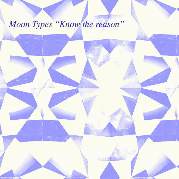 Moon Types - Know The Reason 7""
