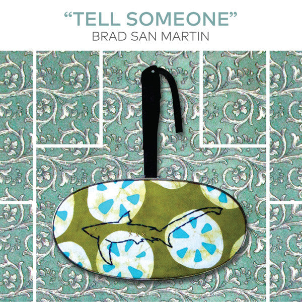 San Martin, Brad - Tell Someone cd