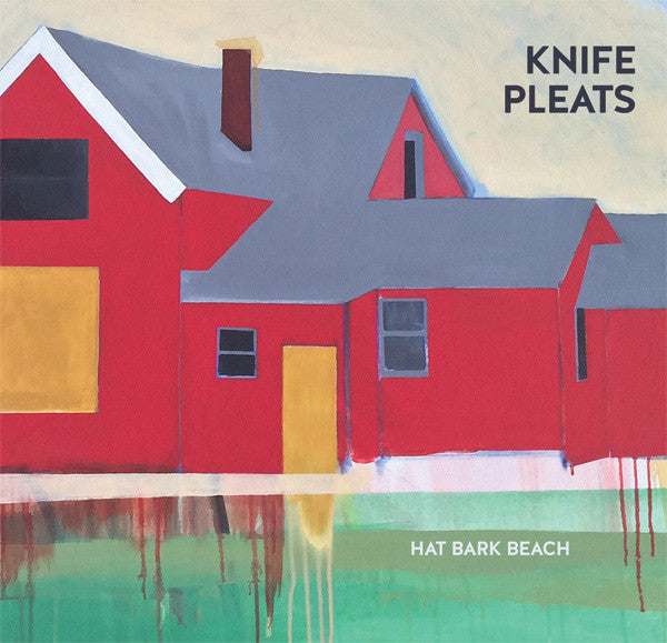Knife Pleats - Hat Bark Beach lp/cs