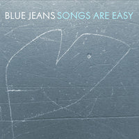Blue Jeans - Songs Are Easy cd