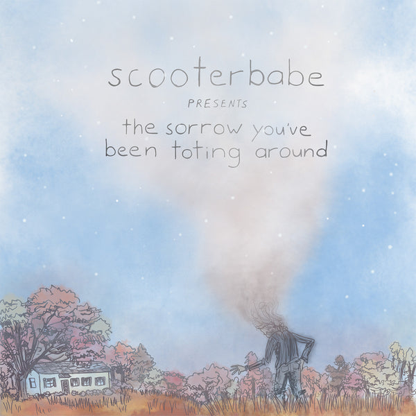 Scooterbabe - The Sorrow You've Been Toting Around cs