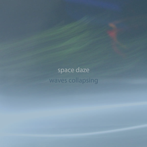 Space Daze - Waves Collapsing cd
