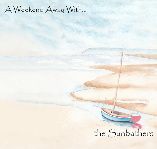 Sunbathers - A Weekend Away With… cd