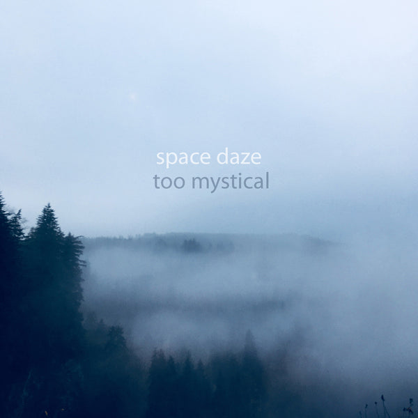Space Daze - Too Mystical cs